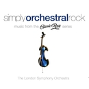 Simply Orchestral Rock - Music from the Classic Rock Series/The London Symphony Orchestra