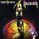 Expect No Mercy/Nazareth
