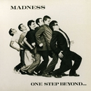 One Step Beyond/Madness