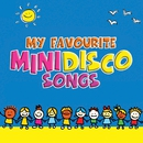 My Favourite Mini Disco Songs/VARIOUS ARTISTS