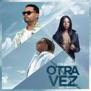 Otra Vez (feat. Ludmilla) [Remix]/Zion & Lennox