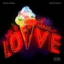 Make Love/Gucci Mane & Nicki Minaj
