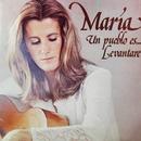 Un Pueblo Es...Levantaré (Remastered 2015)/María Ostiz