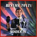 Bésame, tonta (B.S.O.)/Orquesta Mondragon