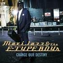 Change Our Destiny (Radio Edit)/Maxi Jazz & The E-Type Boys