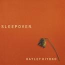 Sleepover/Hayley Kiyoko