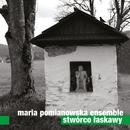 Stworco Laskawy/Maria Pomianowska Ensemble