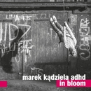 In Bloom/Marek Kadziela ADHD