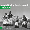 Czoczko/Dominik Strycharski Core 6