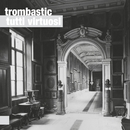 Tutti Virtuosi/Trombastic