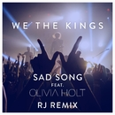 Sad Song (feat. Olivia Holt) [RJ Remix]/We The Kings