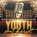 Reliving the Magic: The Anniversary Edition/Youth For Christ