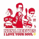 I LOVE YOUR SOUL/NONA REEVES