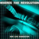 Where's the Revolution/New Life Generation