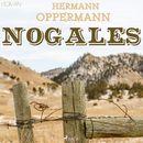 Nogales (Ungekürzt)/Hermann Oppermann