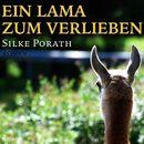 Ein Lama zum verlieben (Ungekürzt)/Christine Rath