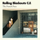 The French Press/Rolling Blackouts Coastal Fever