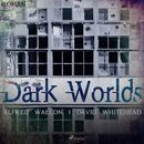 Dark Worlds (Ungekürzt)/Alfred Wallon, David Whitehead