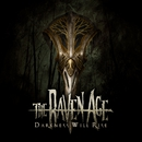 Darkness Will Rise/The Raven Age