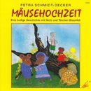 Mäusehochzeit - Eine lustige Geschichte mit Nichi und Tinchen Braunfell (Hörspiel)/Petra Schmidt-Decker