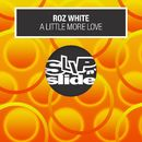 A Little More Love/Roz White