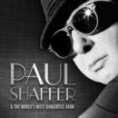 Paul Shaffer & The World's Most Dangerous Band/Paul Shaffer & The World's Most Dangerous Band