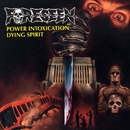 Power Intoxication b/w Dying Spirit/Foreseen