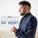 """No Mercy/Chris """"Oz"""" Ferrara"""