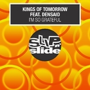 I'm So Grateful (feat. Densaid) [Remixes]/Kings Of Tomorrow