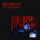 As the World Caves In/Matt Maltese