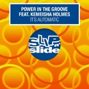 It's Automatic (feat. Kemeisha Holmes) [Remixes]/Power In The Groove