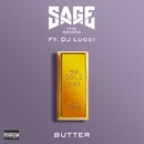 Butter (feat. DJ Lucci)/Sage The Gemini