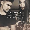 Kun tää loppuu/Ida Paul & Kalle Lindroth
