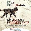 Am Anfang war dein Ende (Gekürzt)/Faye Kellerman
