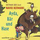 Ayda, Bär und Hase (Ungekürzte Lesung mit Musik)/Navid Kermani