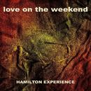 Love on the Weekend/Hamilton Experience