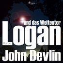 Logan und das Weltentor (Ungekürzt)/John Devlin