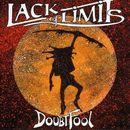 Doubt Fool/Lack Of Limits