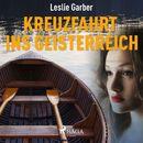 Kreuzfahrt ins Geisterreich (Ungekürzt)/Leslie Garber