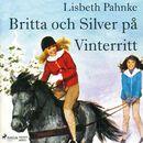 Britta och Silver på vinterritt (oförkortat)/Lisbeth Pahnke
