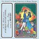 Si musique m'etait contée... - Blanche Neige raconté sur Mozart/Théatre Populaire de la Petite France, Michael Martine, Mozart Festval Orchester, Marco Bertone