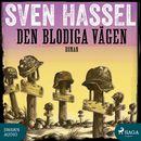 Den blodiga vägen - Sven Hassel-serien 11 (oförkortat)/Sven Hassel
