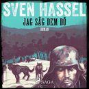 Jag såg dem dö - Sven Hassel-serien 9 (oförkortat)/Sven Hassel