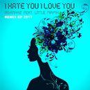 I Hate You, I Love You 2017 Remix EP/Piranhaz