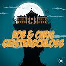 Geisterschloss/Rob & Chris