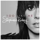 100 Like Me/Stephanie Rainey