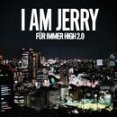 Für immer high 2.0/I AM JERRY