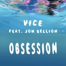 Obsession (feat. Jon Bellion)/Vice