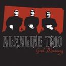 Good Mourning/Alkaline Trio