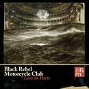 Live In Paris/Black Rebel Motorcycle Club